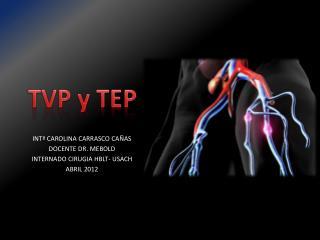 TVP y TEP