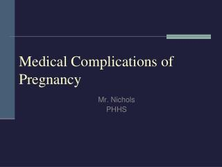 Medical Complications of Pregnancy