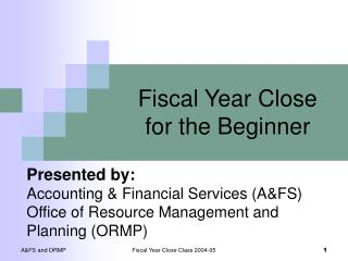 Fiscal Year Close for the Beginner