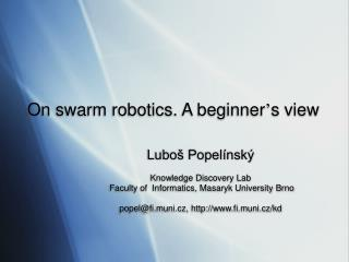 On swarm robotics. A beginner ' s view