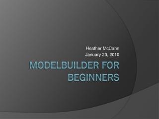 ModelBuilder for Beginners