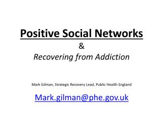 Positive  Social  Networks & Recovering from Addiction