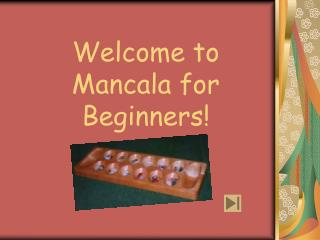Welcome to Mancala for Beginners!