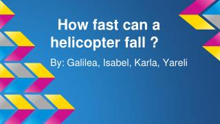How fast can a helicopter fall ?