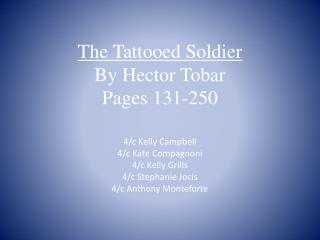 The Tattooed Soldier By Hector  Tobar Pages 131-250