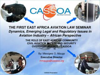 THE ROLE OF EAST AFRICAN COMMUNITY CIVIL AVIATION SAFETY AND SECURITY OVERSIGHT AGENCY – CASSOA