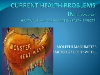 CURRENT HEALTH PROBLEMS IN  BOTSWANA: HEATWAVE AND ASSOCIATED HEALTH EFFECTS
