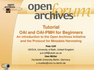 Tutorial  OAI and OAI-PMH for Beginners An introduction to the Open Archives Initiative and the Protocol for Metadata Ha