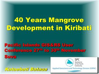 40 Years Mangrove Development in Kiribati