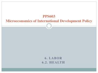 PPS603 Microeconomics of International Development Policy