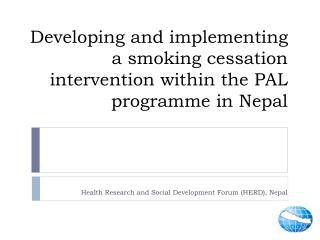 Developing and implementing a smoking cessation intervention within the PAL  programme  in Nepal