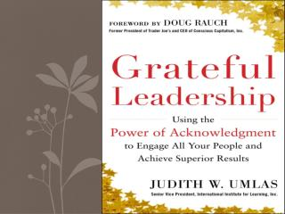 What is Grateful Leadership?           Servant leadership was introduced in  1964