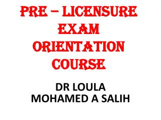 PRE  –  Licensure EXAM  ORIENTATION COURSE