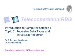 Introduction to Computer Science  I Topic 3: Recursive Data Types and  	     Structural Recursion