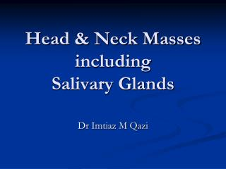 Head & Neck Masses including  Salivary Glands