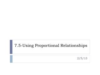 7.5-Using Proportional Relationships