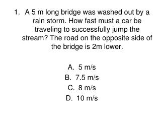 8.	Which of the  following is NOT a VECTOR? A. time B.	velocity C.	acceleration D. displacement