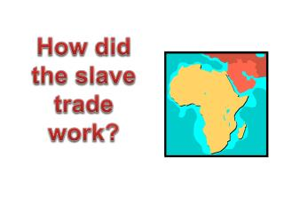 How did the slave trade work?