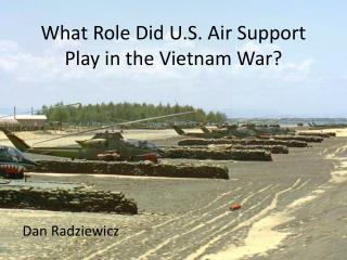 What Role Did U.S. Air Support Play in the Vietnam War?