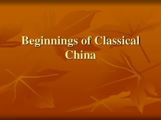 Beginnings of Classical China