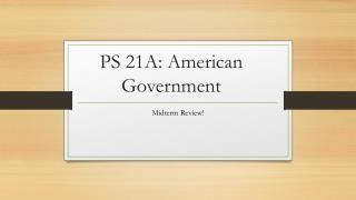 PS 21A: American Government