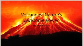 Volcanoes: Nature's Awesome Power