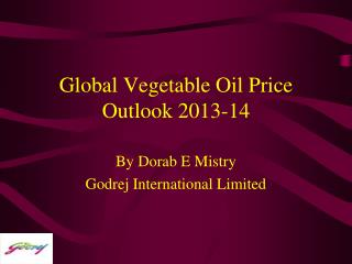 Global Vegetable Oil Price Outlook 2013-14