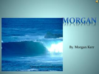 By. Morgan Kerr