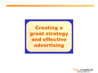 Creating a great strategy and effective advertising