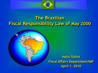 The  Brazilian Fiscal Responsibility  Law of  May 2000