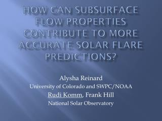 How can Subsurface Flow Properties Contribute to more Accurate Solar Flare Predictions?