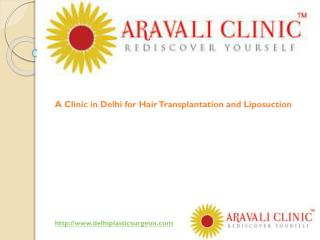 Hair Transplant and Liposuction Clinic in Delhi