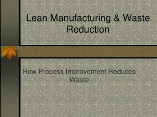 Lean Manufacturing  Waste Reduction
