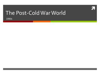 The Post-Cold War World
