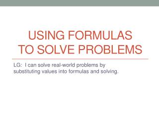 Using  Formulas  to  Solve  Problems
