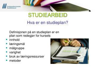 STUDIEARBEID Hva er en studieplan?