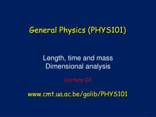 Length, time and mass Dimensional analysis Lecture 02