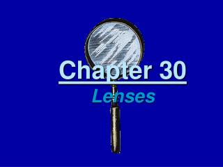Chapter 30 Lenses