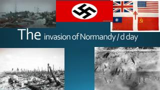The  invasion of Normandy / d day