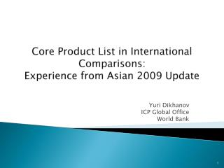 Core Product List in International Comparisons:  Experience from Asian 2009 Update