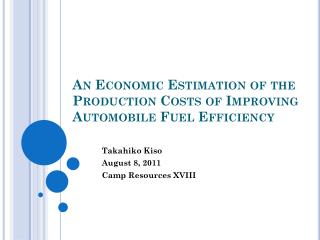 An Economic Estimation of the Production Costs of Improving Automobile Fuel Efficiency