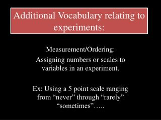 Additional Vocabulary relating to experiments: