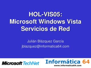 HOL-VIS05: Microsoft Windows Vista Servicios de Red