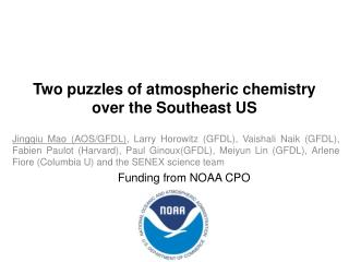 Two puzzles of atmospheric chemistry  over the Southeast US