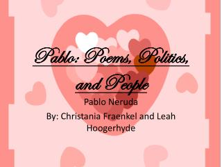 Pablo: Poems, Politics, and People