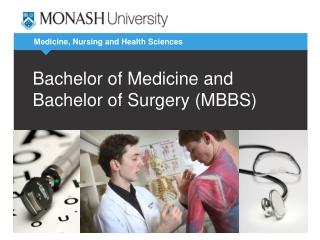 Bachelor of Medicine and Bachelor of Surgery (MBBS)
