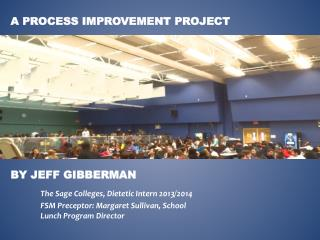 A Process Improvement Project By  Jeff  Gibberman