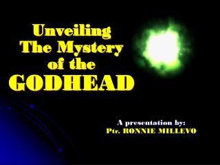 Unveiling  The Mystery  of the GODHEAD