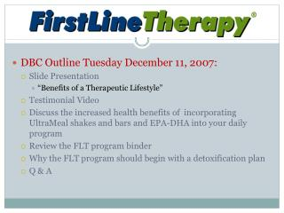 "DBC Outline Tuesday December 11, 2007: Slide Presentation  ""Benefits of a Therapeutic Lifestyle"""