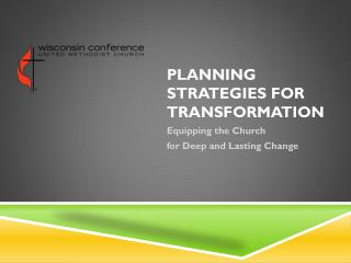 Planning Strategies for Transformation